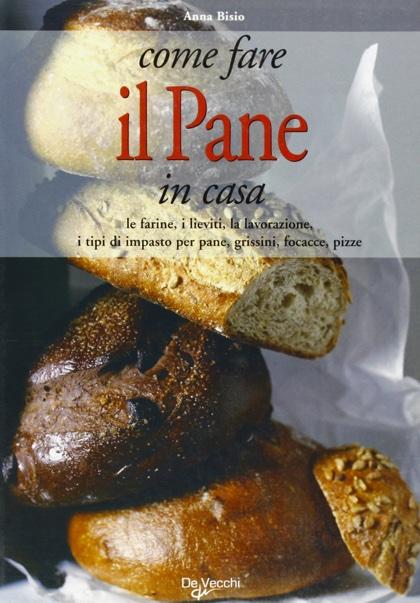 Come fare il pane in casa from de vecchi editore books and magazines books and magazines - Come fare il cappotto alla casa ...