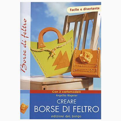 Creare borse di feltro from edizioni del borgo books and for Creare piani di casa gratuiti