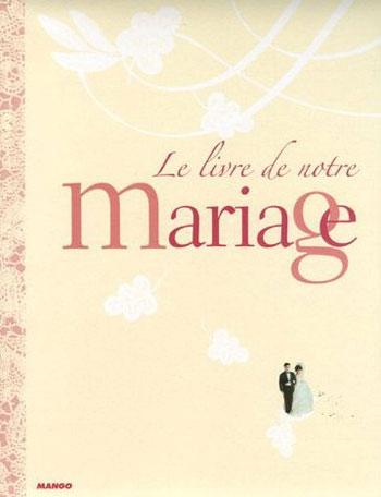 Le livre de notre mariage from mango pratique books and for Le livre de mariage