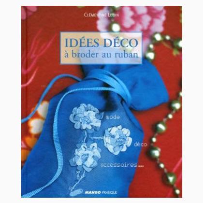 Id es d co broder au ruban from mango pratique books for Deco idees magazine