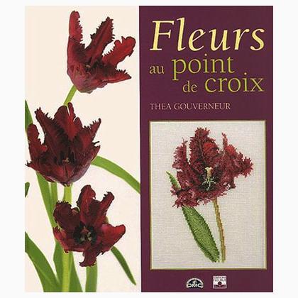Fleurs au point de croix From Thea Gouverneur - Books and Magazines - Books and Magazines - Casa ...