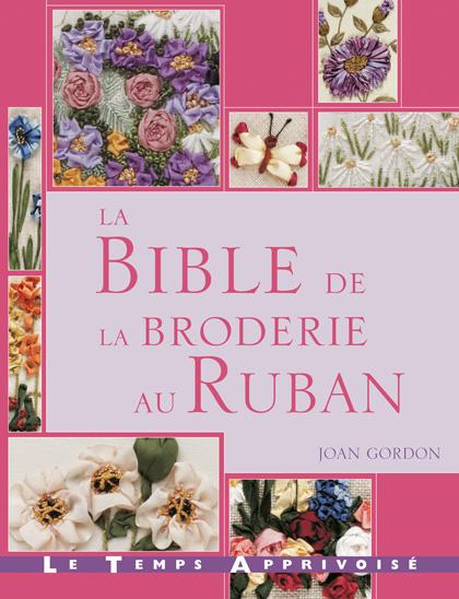La Bible de la Broderie au Ruban From Le Temps Apprivoisé - Books and Magazines - Books and ...