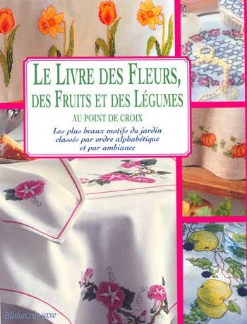 Le livre des fleurs des fruits et des l gumes from les for Livret des fleurs
