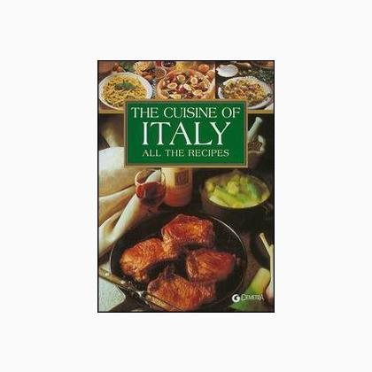 Cuisine of italy all the recipes from giunti editrice for All about italian cuisine