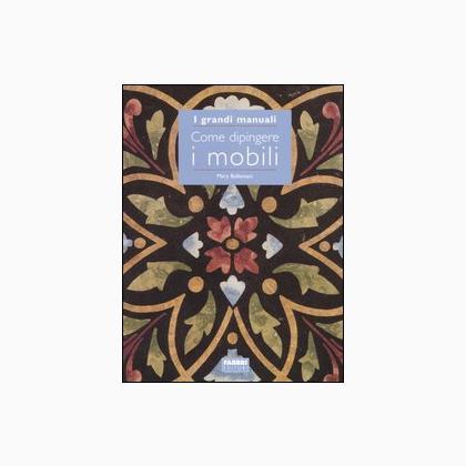 Come dipingere i mobili da fabbri editore libri for Mobili grezzi da dipingere