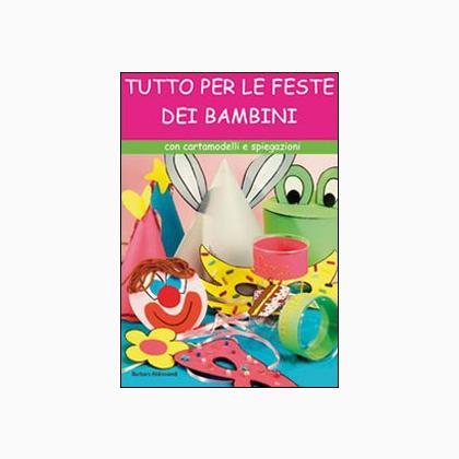 Tutto per le feste dei bambini da edizioni il castello for Tutto per le tartarughe