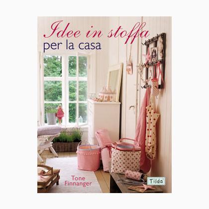 Idee in stoffa per la casa from edizioni il castello - 100 idee per la casa ...