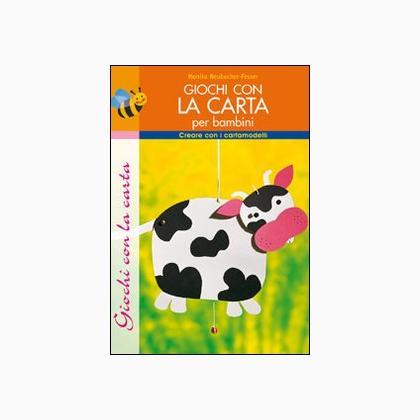 Giochi Con La Carta Per Bambini From Edizioni Del Borgo Books And