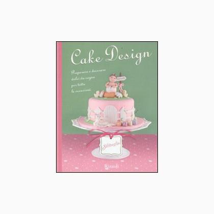 Cake design da rizzoli libri riviste libri riviste for Riviste design casa
