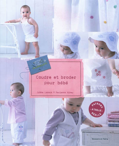 Coudre et broder pour b b from dessain et tolra books for A coudre pour bebe
