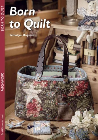 Born to quilt from les dition de saxe books and - Edition de saxe ...