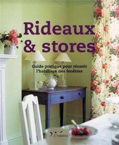 Rideaux et stores : Guide pratique pour réussir l\'habillage des From ...
