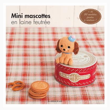 Mini mascottes en laine feutr e da les dition de saxe - Edition de saxe ...