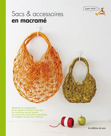 sacs accessoires en macram from les dition de saxe books and magazines books and. Black Bedroom Furniture Sets. Home Design Ideas