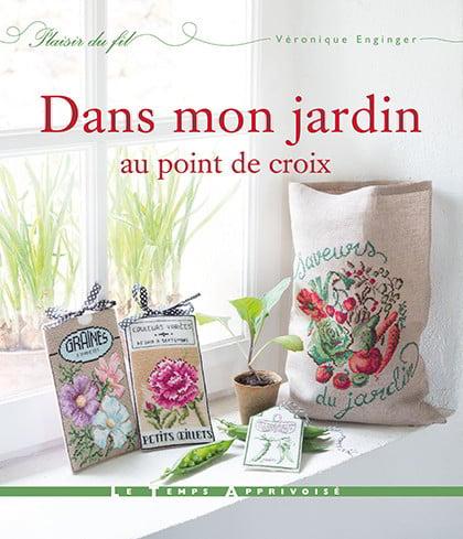 Dans mon jardin au point de croix from le temps apprivois books and magazi - Dans mon jardin d hiver ...