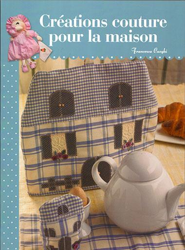 Cr ations couture pour la maison from lumina edizioni books and magazines books and - Couture pour la maison ...
