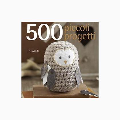 500 piccoli progetti da edizioni il castello libri for Piccoli piani casa castello