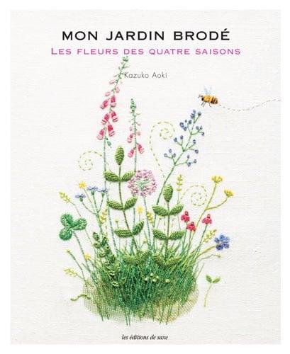 mon jardin brod les fleurs des quatre saisons from les dition de saxe books and magazines. Black Bedroom Furniture Sets. Home Design Ideas