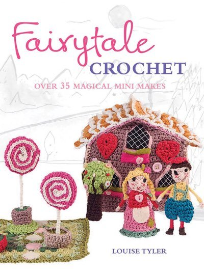 Fairytale Crochet From C&T Publishing - Books Magazines & Patterns - ...