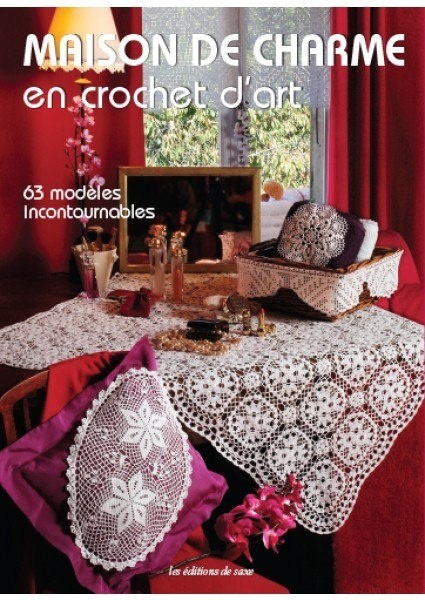 maison de charme en crochet d 39 art de les dition de saxe. Black Bedroom Furniture Sets. Home Design Ideas