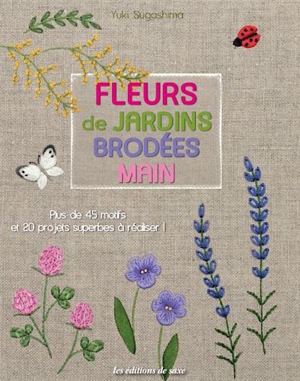 Fleurs de jardins brod es main de les dition de saxe - Initiatives fleurs et jardins catalogue ...