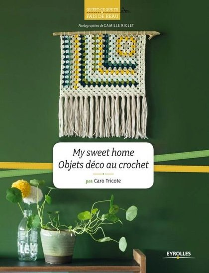 my sweet home objets d co au crochet from eyrolles books and magazines books and magazines. Black Bedroom Furniture Sets. Home Design Ideas