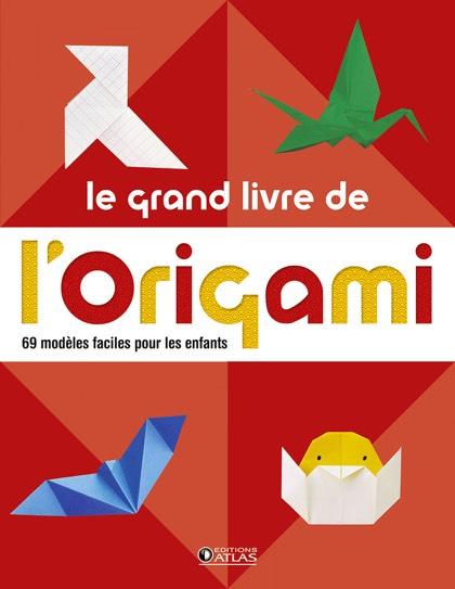 Le Grand Livre De L Origami